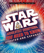 Star Wars: Absolutely Everything You Need to Know, Updated and Expanded