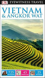 Vietnam and Angkor Wat - DK Eyewitness Travel Guide