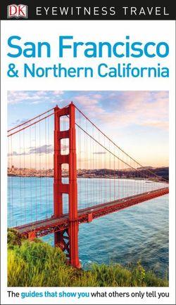 San Francisco and Northern California - DK Eyewitness Travel Guide