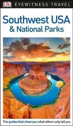 Southwest USA and National Parks - DK Eyewitness Travel Guide