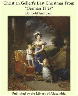 """Christian Gellert's Last Christmas From """"German Tales"""""""