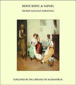 Denis Dent: A Novel