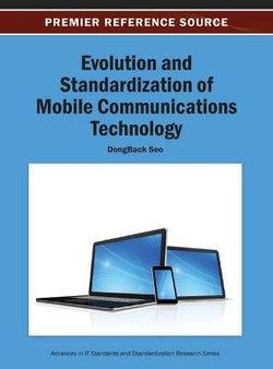 Evolution and Standardization of Mobile Communications Technology