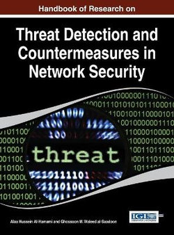 Handbook of Research on Threat Detection and Countermeasures in Network Security