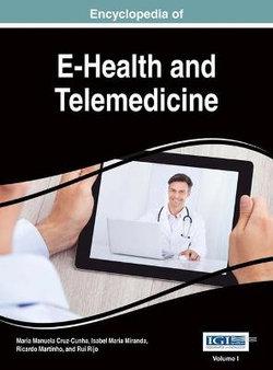 Encyclopedia of E-Health and Telemedicine