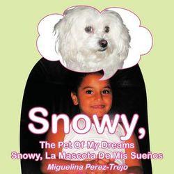 Snowy, the Pet of My Dreams / Snowy, La Mascota de MIS Sue OS