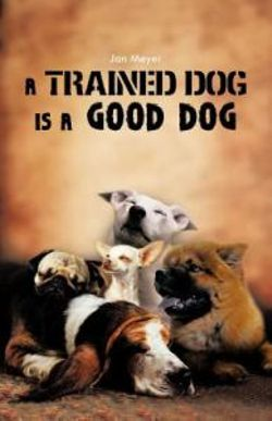 A Trained Dog Is a Good Dog