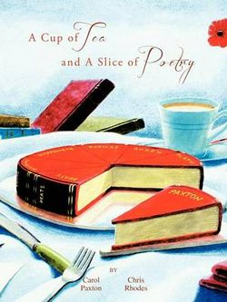 A Cup of Tea and A Slice of Poetry