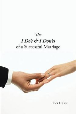 The I Do's & I Don'ts of a Successful Marriage