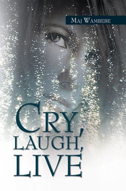 Cry, Laugh, Live