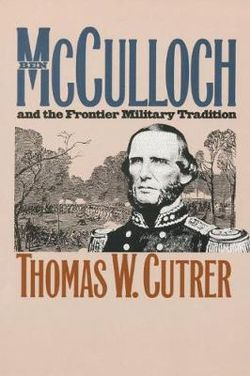 Ben Mcculloch and the Frontier Military Tradition