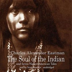 The Soul of the Indian and Seven Native American Tales