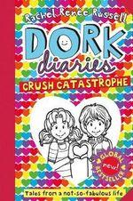Crush Catastrophe - Dork Diaries