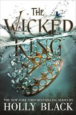 The Wicked King : Folk of the Air