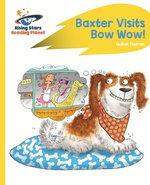 Reading Planet - Baxter Visits Bow Wow! - Yellow: Rocket Phonics