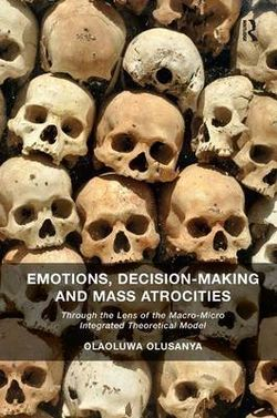 Emotions, Decision-Making and Mass Atrocities