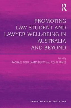 Promoting Law Student And Lawyer Well Being In Australia And Beyond