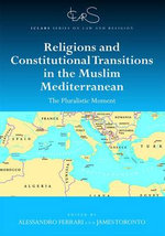Religions and Constitutional Transitions in the Muslim Mediterranean the Pluralistic Moment