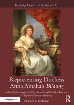 Representing Duchess Anna Amalia's Bildung