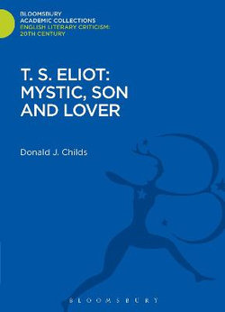 T. S. Eliot: Mystic, Son and Lover