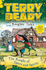 The Knight of Spurs and Spirits : Knights' Tales