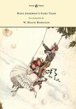 Hans Andersen's Fairy Tales - Illustrated by W. Heath Robinson