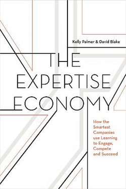 The Expertise Economy How the Smartest Companies Use Learning to Compete Engage and Succeed