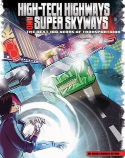 High-Tech Highways and Super Skyways