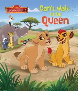 Disney Junior The Lion Guard Can't Wait to Be Queen