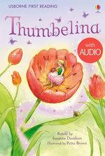 Thumbelina: Usborne First Reading: Level Four