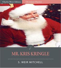 Mr. Kris Kringle: A Christmas Tale (Illustrated Edition)