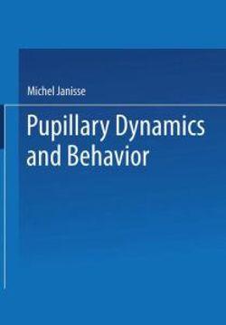 Pupillary Dynamics and Behavior