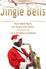 Jingle Bells Pure Sheet Music for Organ and Violin, Arranged by Lars Christian Lundholm