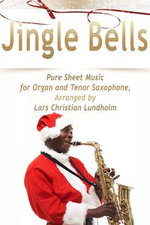 Jingle Bells Pure Sheet Music for Organ and Tenor Saxophone, Arranged by Lars Christian Lundholm