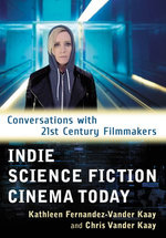 Indie Science Fiction Cinema Today