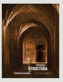 Invisible Structura of Gloucester Cathedral
