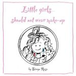 Little Girls Should Not Wear Make-up