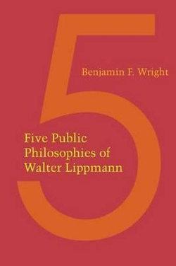 Five Public Philosophies of Walter Lippmann