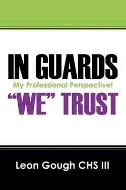 In Guards We Trust! My Professional Perspective!