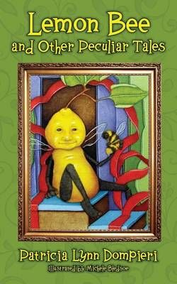 Lemon Bee and Other Peculiar Tales