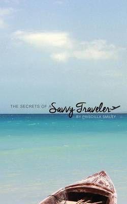 The Secrets of a Savvy Traveler