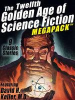 The Twelfth Golden Age of Science Fiction MEGAPACK ®: David H. Keller, M.D.
