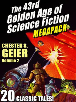 The 43rd Golden Age of Science Fiction MEGAPACK®: Chester S. Geier, Vol. 2