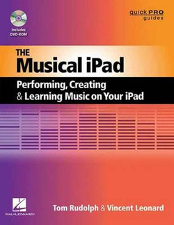 The Musical iPad Quick Pro Guide
