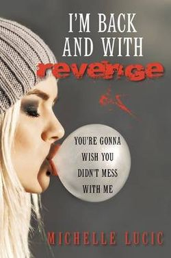 I?m Back and with Revenge