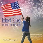 Robert E. Lee, Patriot to the End
