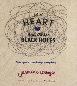 My Heart and Other Black Holes Lib/E