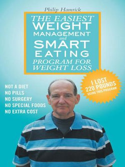 The Easiest Weight Management and Smart Eating Program for Weight Loss, I Lost 220 Pounds Using This Program.