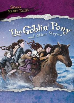 The Goblin Pony and Other Stories