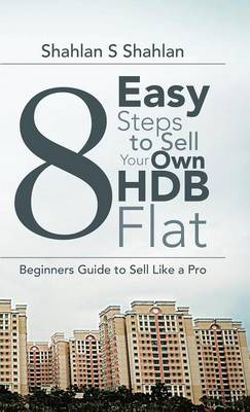 8 Easy Steps to Sell Your Own Hdb Flat